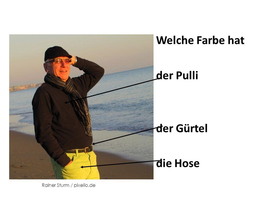 Welche Farbe hat der Pulli der Gürtel die Hose Rainer Sturm / pixelio.de