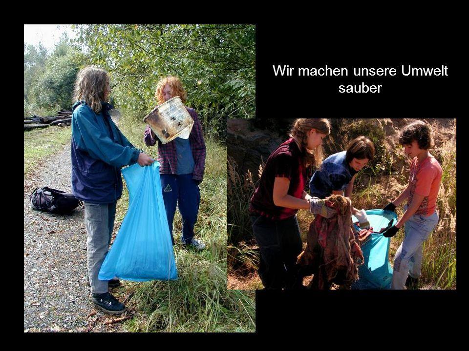 Wir machen unsere Umwelt sauber