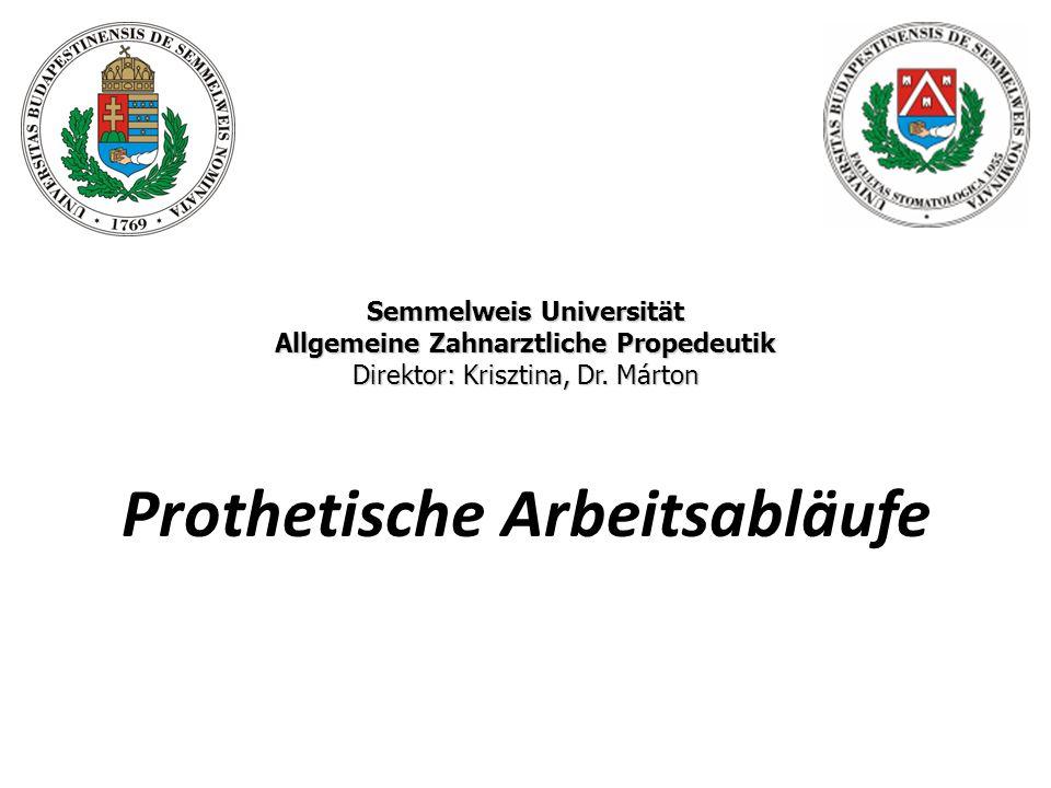 Semmelweis Universität Allgemeine Zahnarztliche Propedeutik Direktor: Krisztina, Dr. Márton Semmelweis Universität Allgemeine Zahnarztliche Propedeuti