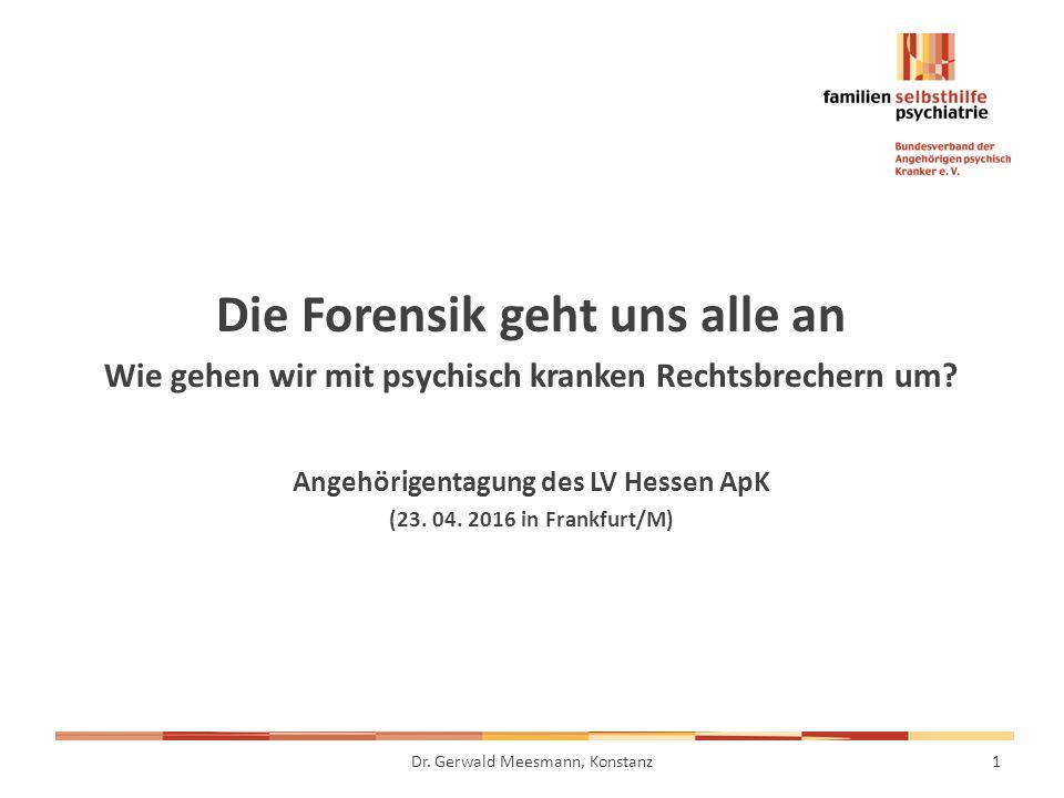Die Forensik geht uns alle an Wie gehen wir mit psychisch kranken Rechtsbrechern um.