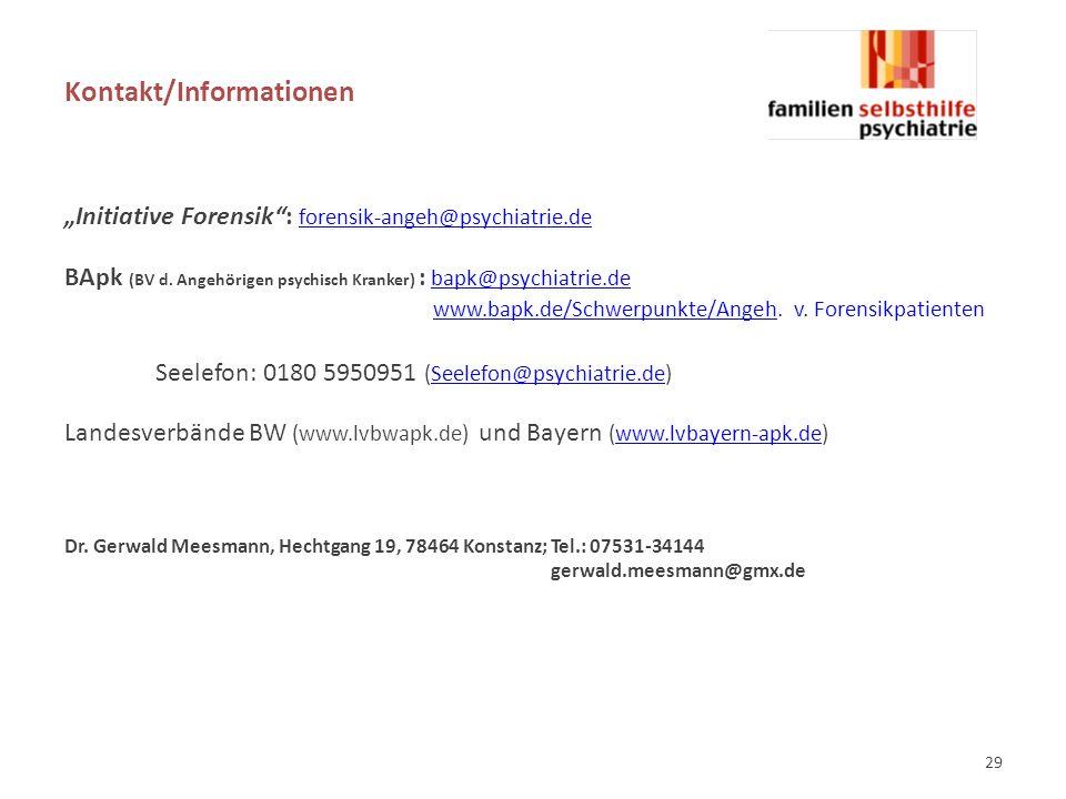 "Kontakt/Informationen ""Initiative Forensik : forensik-angeh@psychiatrie.de forensik-angeh@psychiatrie.de BApk (BV d."