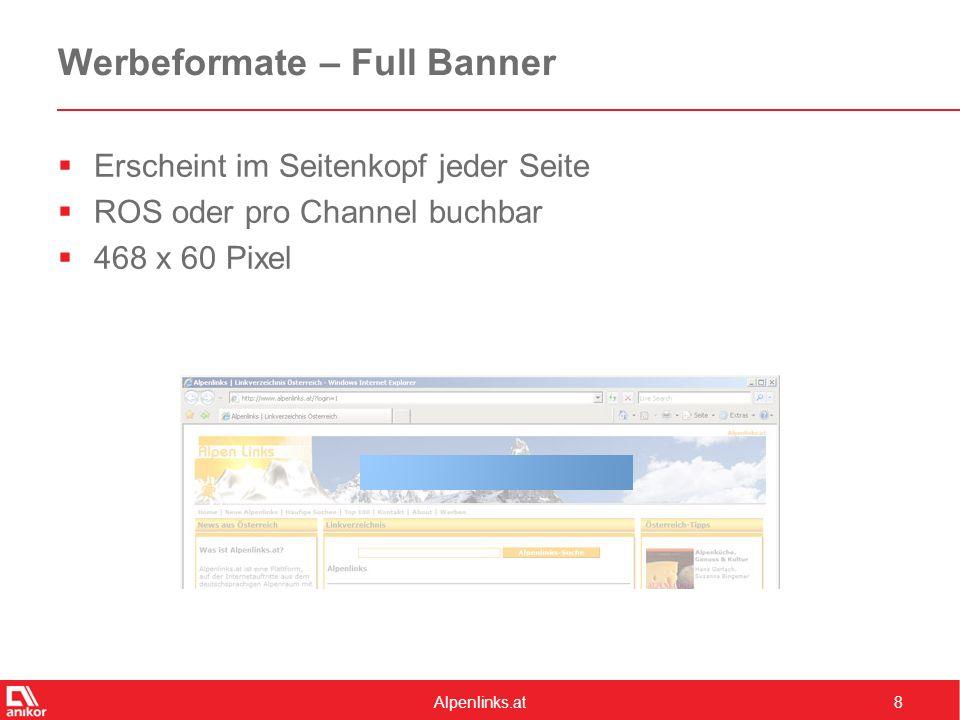 Alpenlinks.at8 Werbeformate – Full Banner  Erscheint im Seitenkopf jeder Seite  ROS oder pro Channel buchbar  468 x 60 Pixel