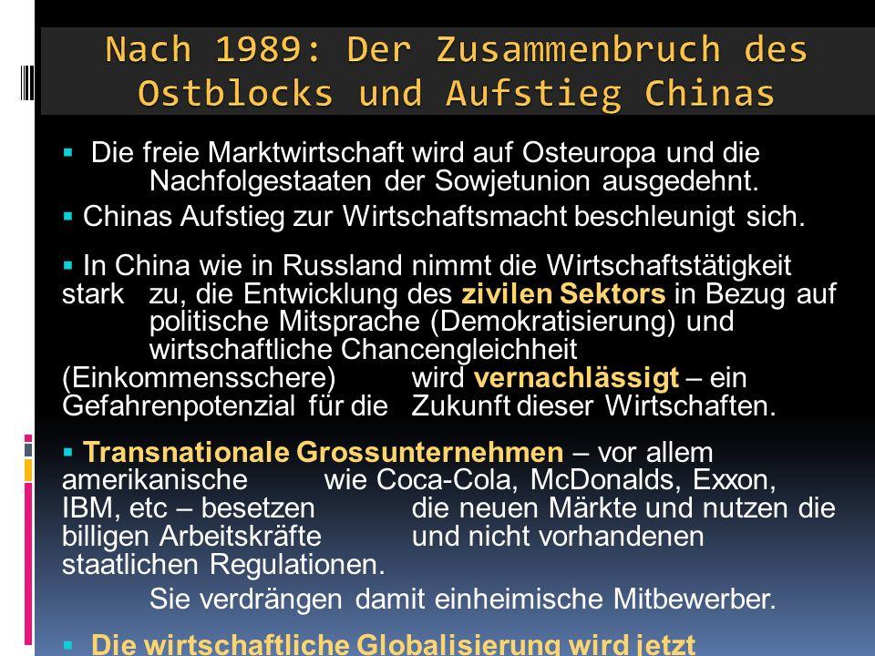  Die freie Marktwirtschaft wird auf Osteuropa und die Nachfolgestaaten der Sowjetunion ausgedehnt.