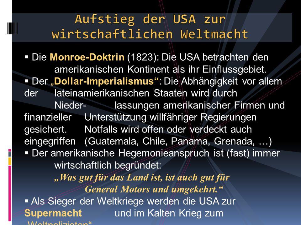  Die Monroe-Doktrin (1823): Die USA betrachten den amerikanischen Kontinent als ihr Einflussgebiet.