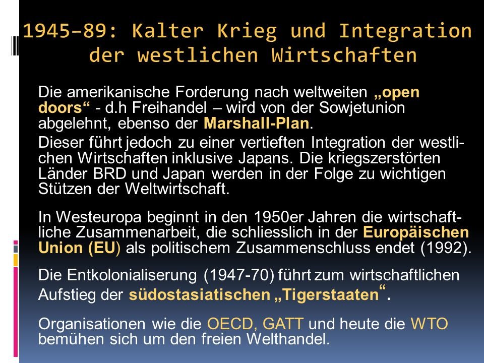 """Die amerikanische Forderung nach weltweiten """"open doors - d.h Freihandel – wird von der Sowjetunion abgelehnt, ebenso der Marshall-Plan."""