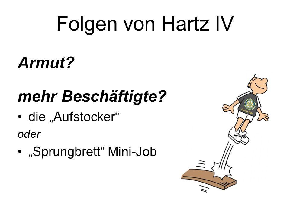 """Folgen von Hartz IV Armut? mehr Beschäftigte? die """"Aufstocker"""" oder """"Sprungbrett"""" Mini-Job"""