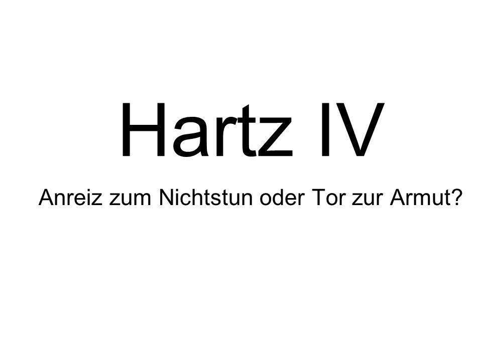 Hartz IV Anreiz zum Nichtstun oder Tor zur Armut?