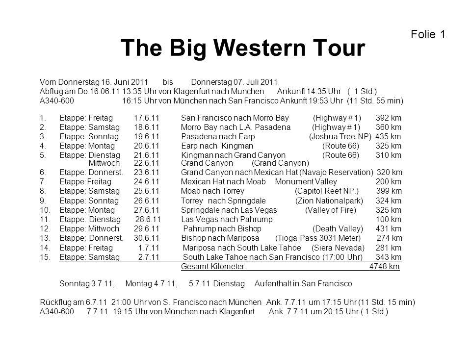 The Big Western Tour Vom Donnerstag 16. Juni 2011 bis Donnerstag 07.
