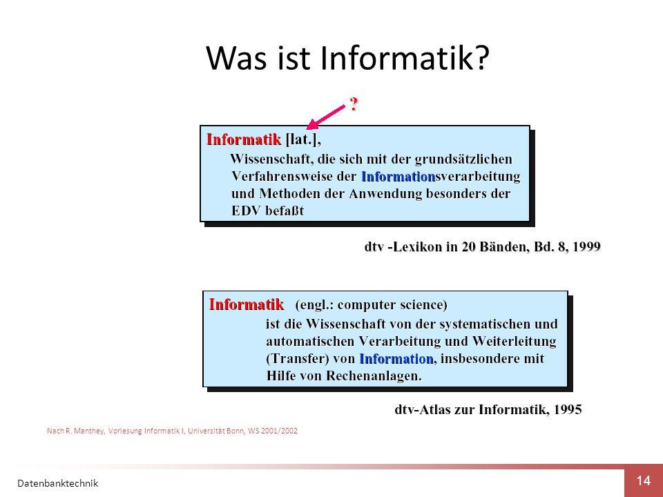 Datenbanktechnik 14 Was ist Informatik. Nach R.