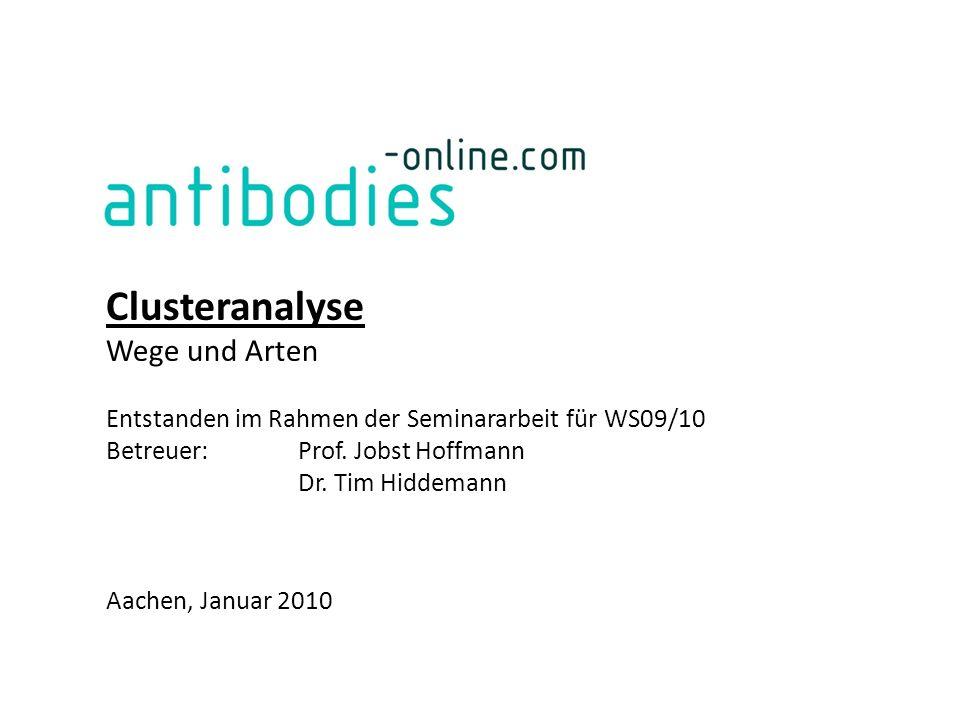 Clusteranalyse Wege und Arten Entstanden im Rahmen der Seminararbeit für WS09/10 Betreuer: Prof.