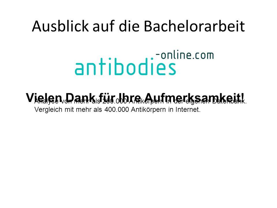Ausblick auf die Bachelorarbeit Analyse von mehr als 200.000 Antikörpern in der eigenen Datenbank.