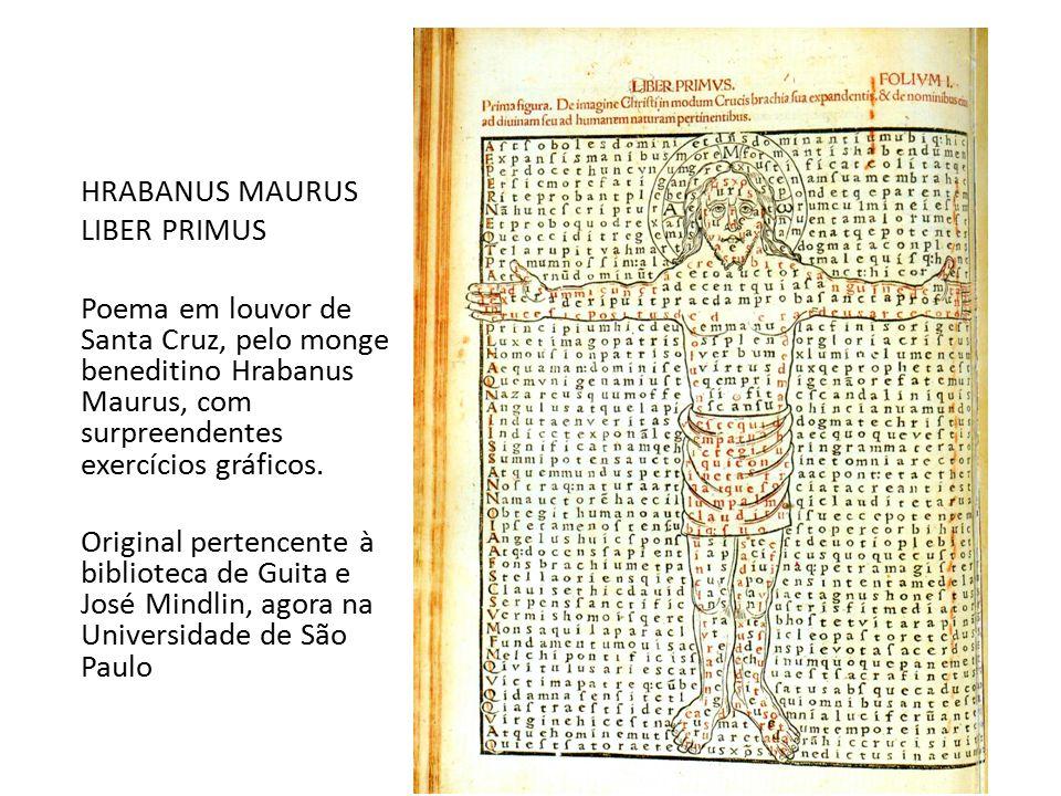 HRABANUS MAURUS LIBER PRIMUS Poema em louvor de Santa Cruz, pelo monge beneditino Hrabanus Maurus, com surpreendentes exercícios gráficos.