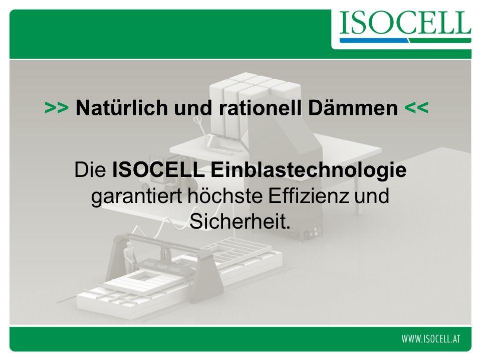 >> Natürlich und rationell Dämmen << Die ISOCELL Einblastechnologie garantiert höchste Effizienz und Sicherheit.