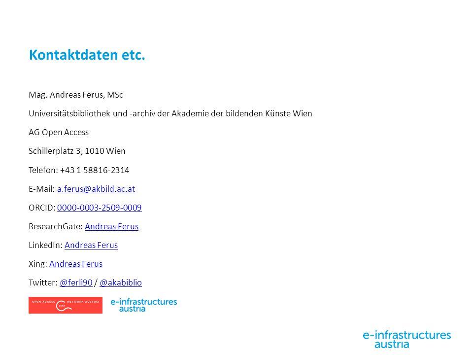 Kontaktdaten etc. Mag. Andreas Ferus, MSc Universitätsbibliothek und -archiv der Akademie der bildenden Künste Wien AG Open Access Schillerplatz 3, 10