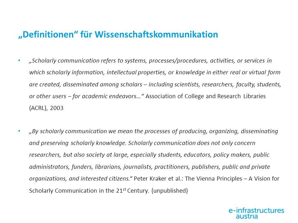 """""""Definitionen"""" für Wissenschaftskommunikation """"Scholarly communication refers to systems, processes/procedures, activities, or services in which schol"""