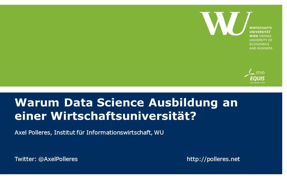 Warum Data Science Ausbildung an einer Wirtschaftsuniversität.