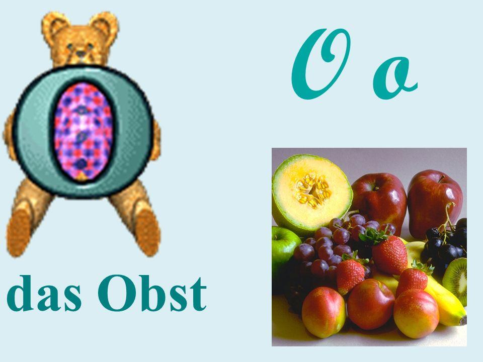 O o das Obst