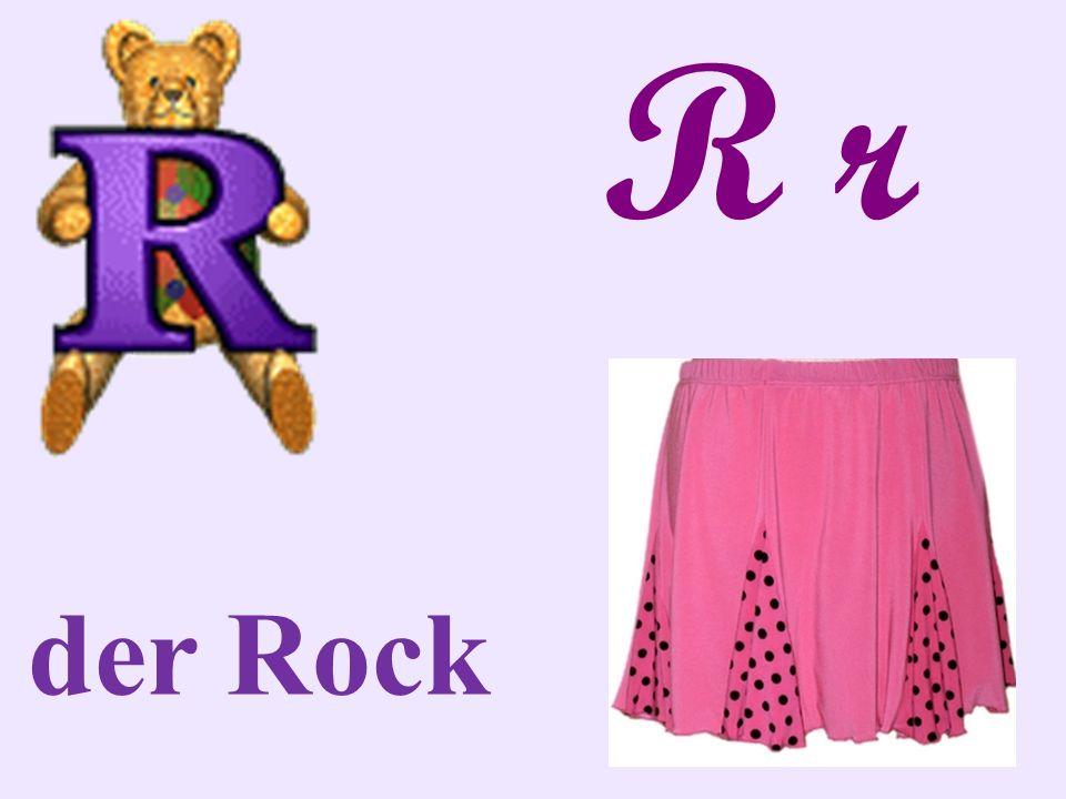 R r der Rock