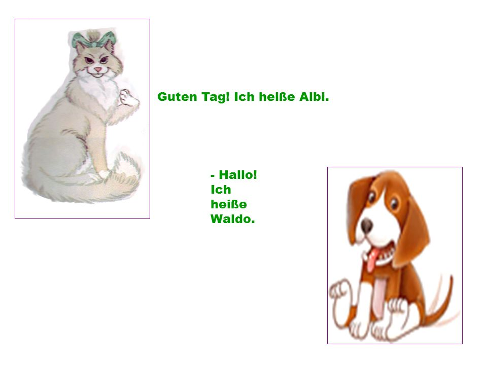 Guten Tag! Ich heiße Albi. - Hallo! Ich heiße Waldo.