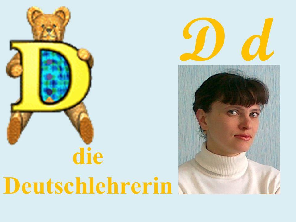 D d die Deutschlehrerin