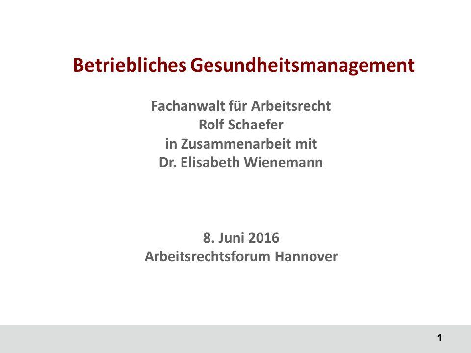 1 Betriebliches Gesundheitsmanagement Fachanwalt für Arbeitsrecht Rolf Schaefer in Zusammenarbeit mit Dr.