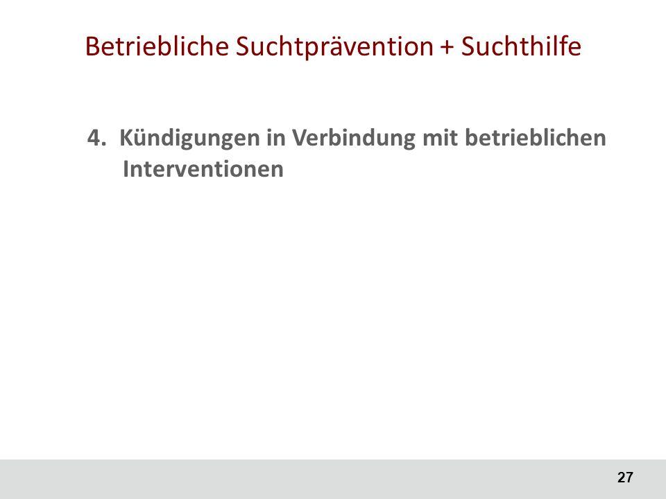 27 Betriebliche Suchtprävention + Suchthilfe 4.