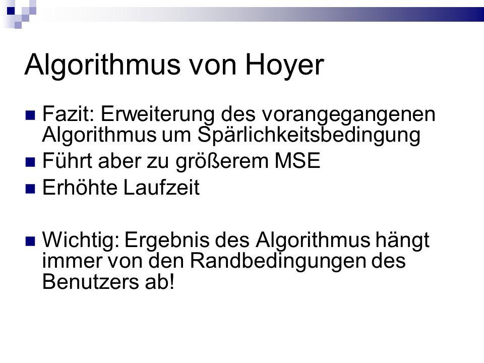 Algorithmus von Hoyer Fazit: Erweiterung des vorangegangenen Algorithmus um Spärlichkeitsbedingung Führt aber zu größerem MSE Erhöhte Laufzeit Wichtig: Ergebnis des Algorithmus hängt immer von den Randbedingungen des Benutzers ab!