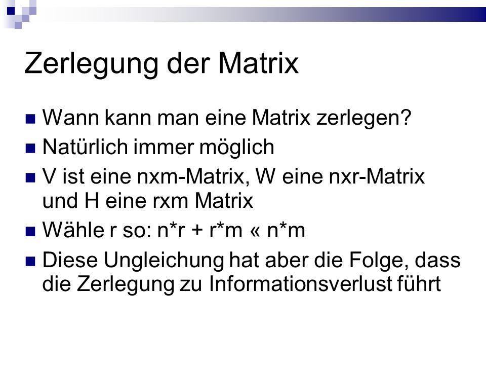 Zerlegung der Matrix Wann kann man eine Matrix zerlegen.