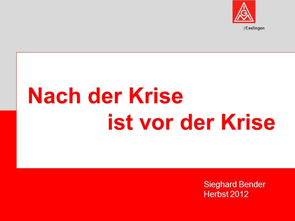 Esslingen Nach der Krise ist vor der Krise Sieghard Bender Herbst 2012