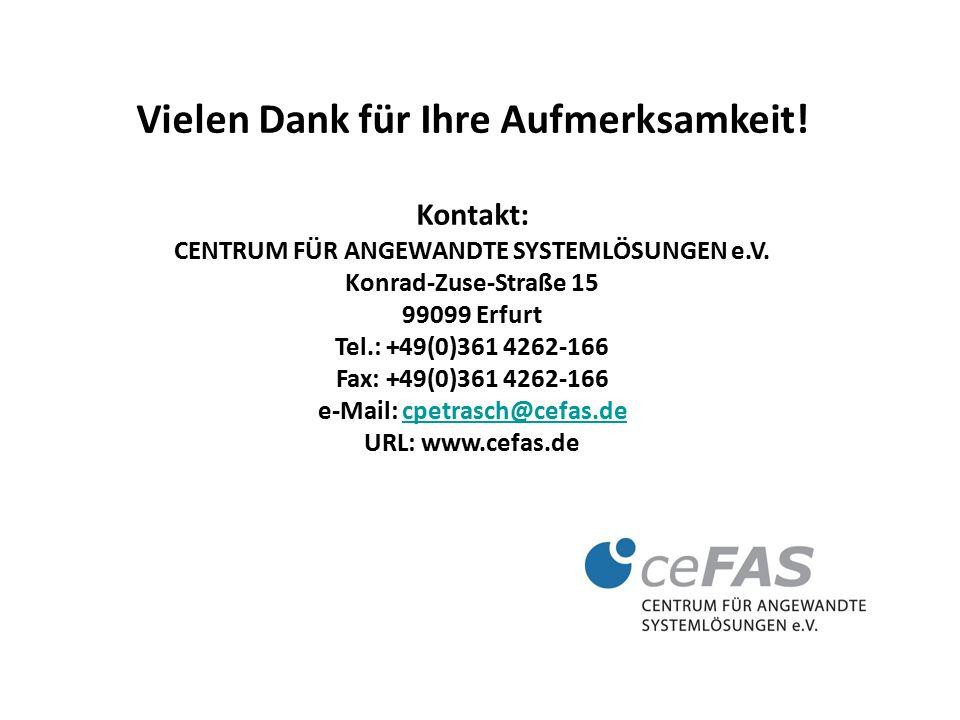 © Vielen Dank für Ihre Aufmerksamkeit.Kontakt: CENTRUM FÜR ANGEWANDTE SYSTEMLÖSUNGEN e.V.