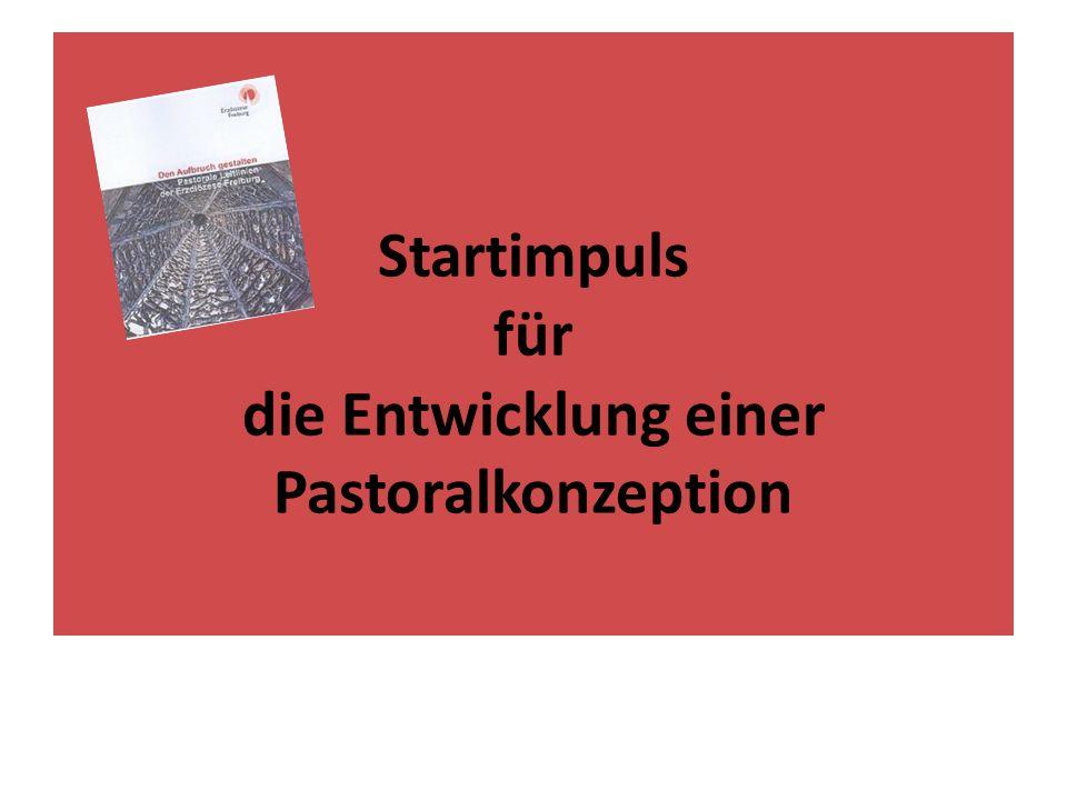 Startimpuls für die Entwicklung einer Pastoralkonzeption