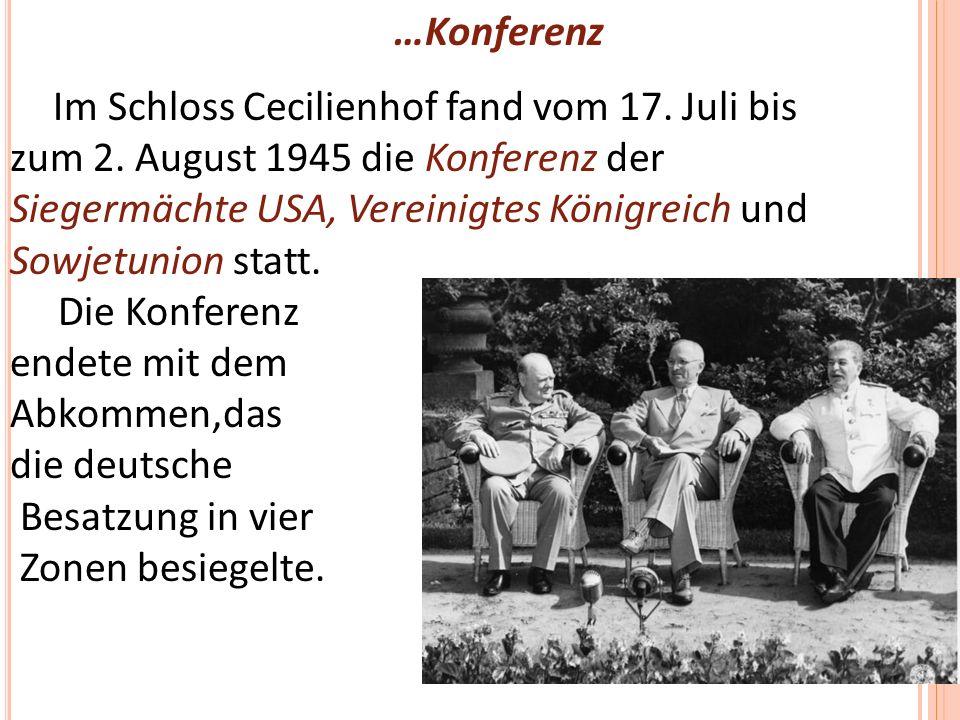 …Konferenz Im Schloss Cecilienhof fand vom 17.Juli bis zum 2.