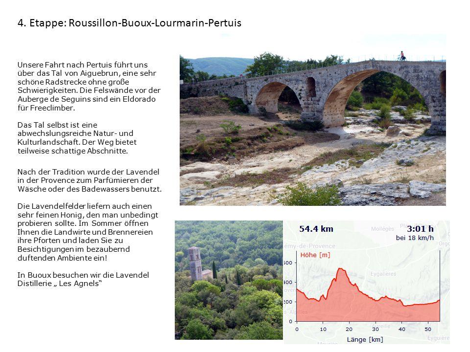 4. Etappe: Roussillon-Buoux-Lourmarin-Pertuis Nach der Tradition wurde der Lavendel in der Provence zum Parfümieren der Wäsche oder des Badewassers be