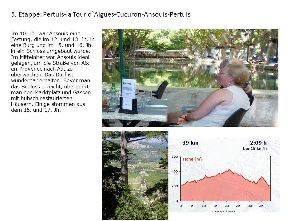 5. Etappe: Pertuis-la Tour d`Aigues-Cucuron-Ansouis-Pertuis Im 10.