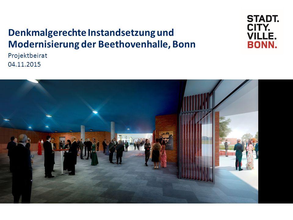 Denkmalgerechte Instandsetzung und Modernisierung der Beethovenhalle, Bonn Projektbeirat 04.11.2015
