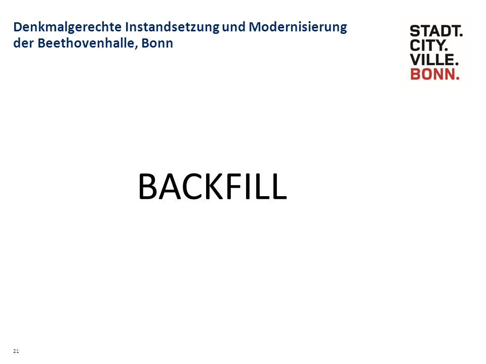 21 Denkmalgerechte Instandsetzung und Modernisierung der Beethovenhalle, Bonn BACKFILL