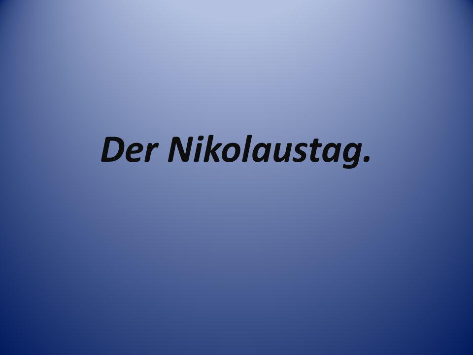 Der Nikolaustag.