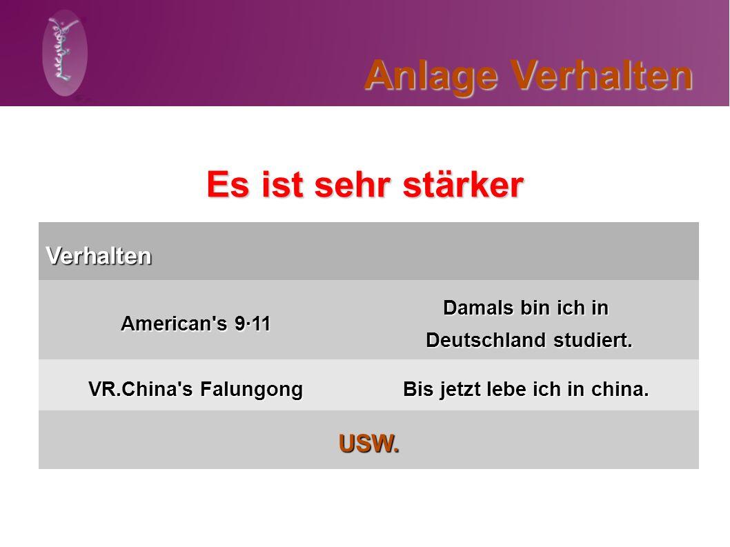 Anlage Verhalten Es ist sehr stärker Verhalten American s 9·11 Damals bin ich in Deutschland studiert.