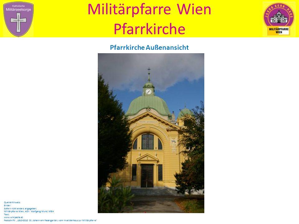 """Militärpfarre Wien Pfarrkirche Pfarrkirche Außenansicht Quellenhinweis: Bilder: Sofern nicht anders angegeben: Militärpfarre Wien, ADir Wolfgang Mund, MBA Text: www.wikipedia.at Festschrift: """"1910-2010 St."""