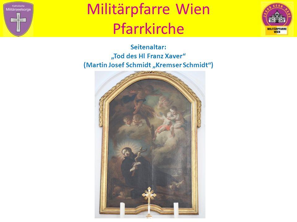 "Militärpfarre Wien Pfarrkirche Seitenaltar: ""Tod des Hl Franz Xaver (Martin Josef Schmidt ""Kremser Schmidt )"
