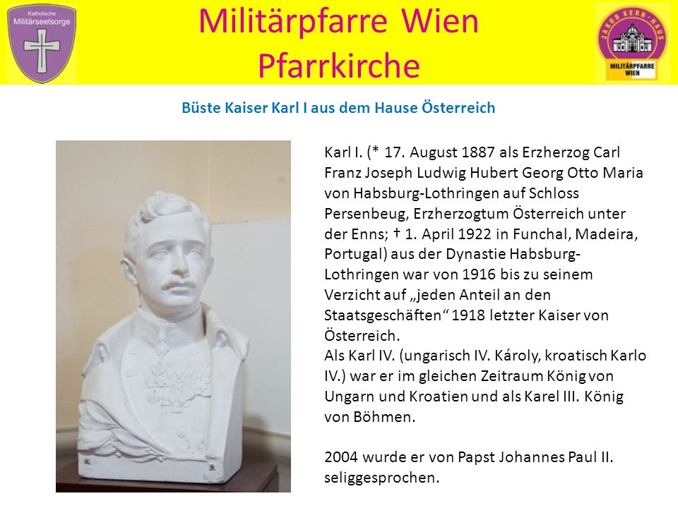 Militärpfarre Wien Pfarrkirche Büste Kaiser Karl I aus dem Hause Österreich Karl I.