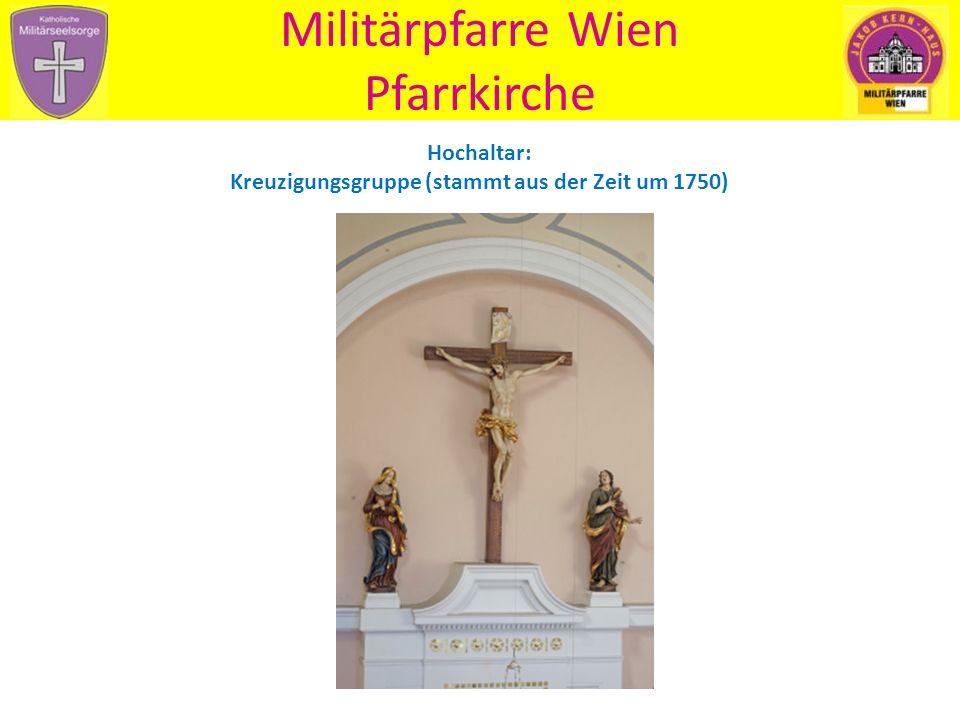 Militärpfarre Wien Pfarrkirche Hochaltar: Kreuzigungsgruppe (stammt aus der Zeit um 1750)