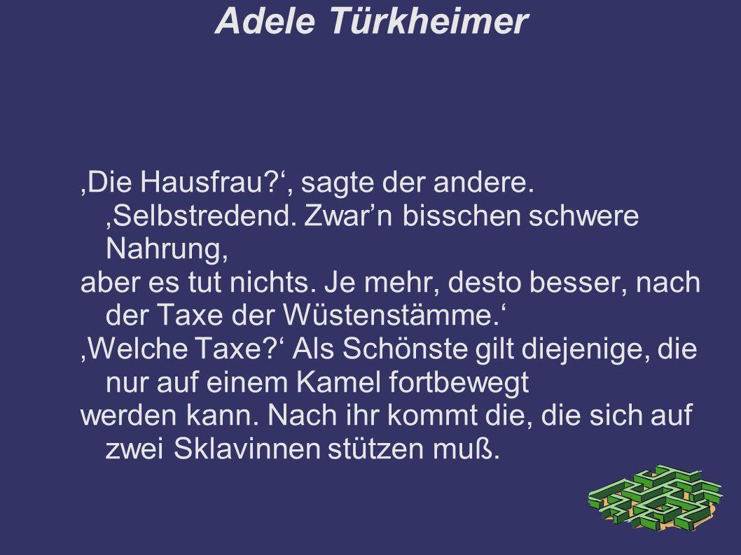 Adele Türkheimer 'Die Hausfrau?', sagte der andere.