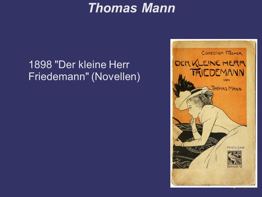 Thomas Mann 1898 Der kleine Herr Friedemann (Novellen)
