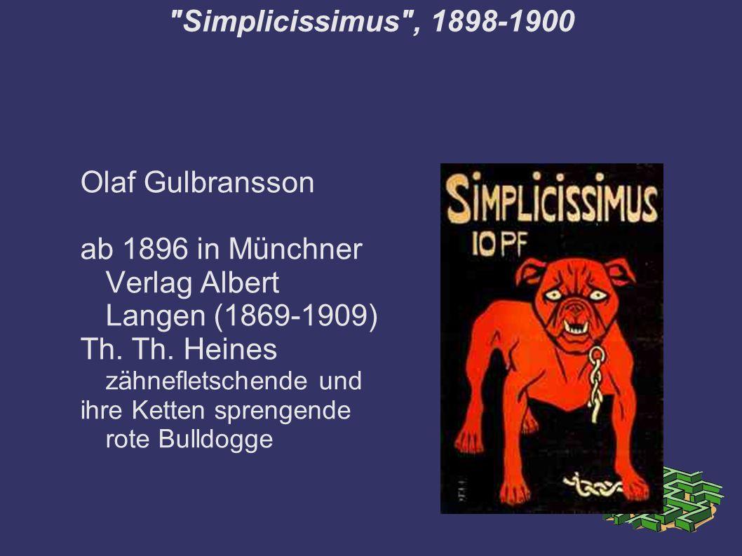 Simplicissimus , 1898-1900 Olaf Gulbransson ab 1896 in Münchner Verlag Albert Langen (1869-1909) Th.