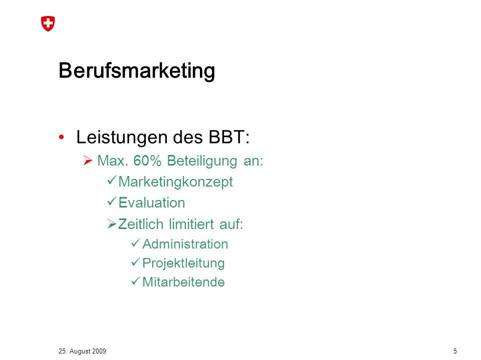 25. August 2009 5 Berufsmarketing Leistungen des BBT:  Max.