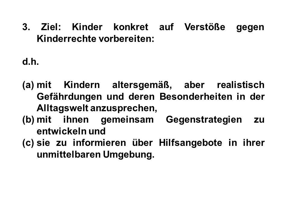 3. Ziel: Kinder konkret auf Verstöße gegen Kinderrechte vorbereiten: d.h.