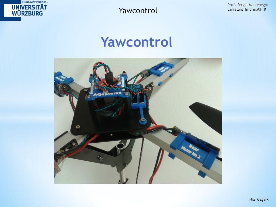 Yawcontrol Prof. Sergio Montenegro Lehrstuhl Informatik 8 Yawcontrol Nils Gageik