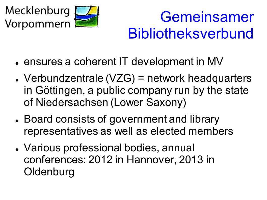 Gemeinsamer Bibliotheksverbund ensures a coherent IT development in MV Verbundzentrale (VZG) = network headquarters in Göttingen, a public company run