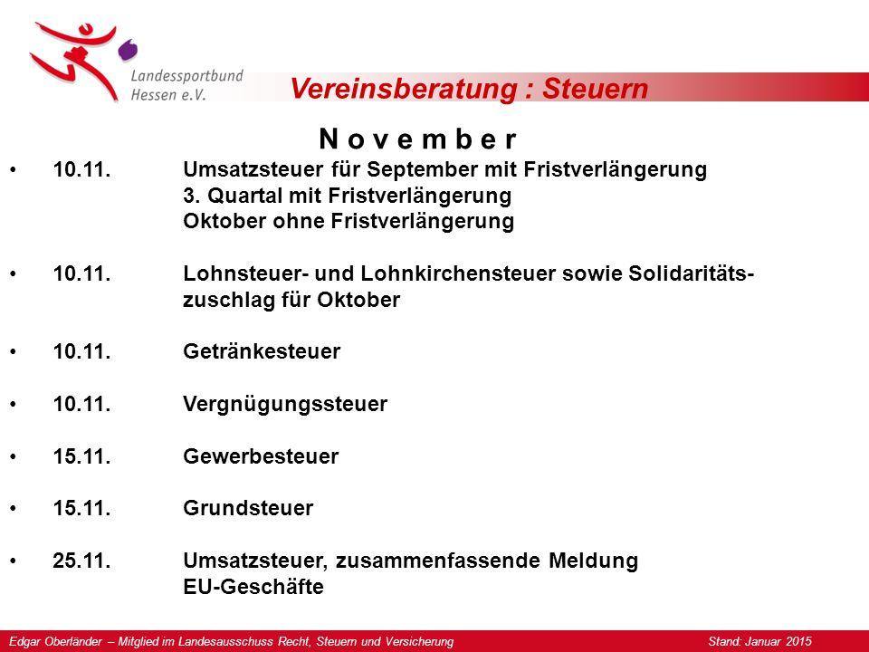 Vereinsberatung : Steuern N o v e m b e r 10.11.Umsatzsteuer für September mit Fristverlängerung 3.